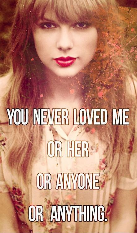 You never loved me, or her, or anyone, or anything Picture Quote #1