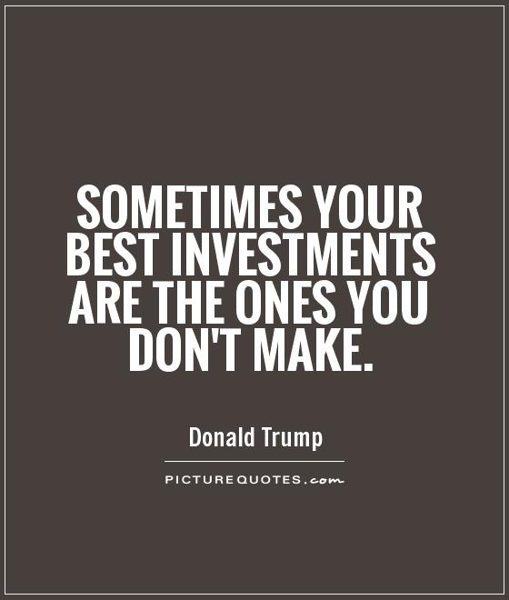 Make A Quote Stunning Sometimes Your Best Investments Are The Ones You Don't Make .
