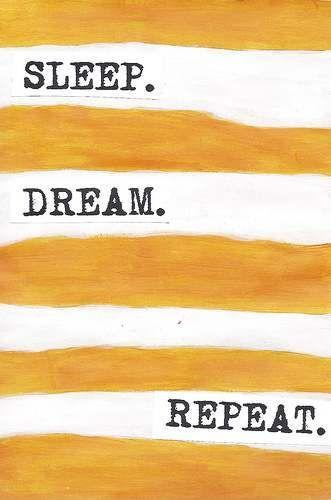Sleep. Dream. Repeat Picture Quote #1