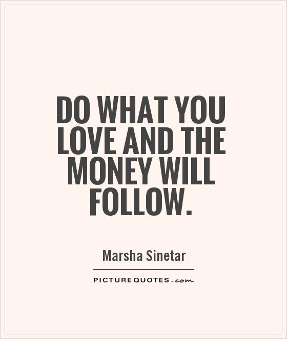 Doing What You Love Quotes: Marsha Sinetar Quotes & Sayings (6 Quotations