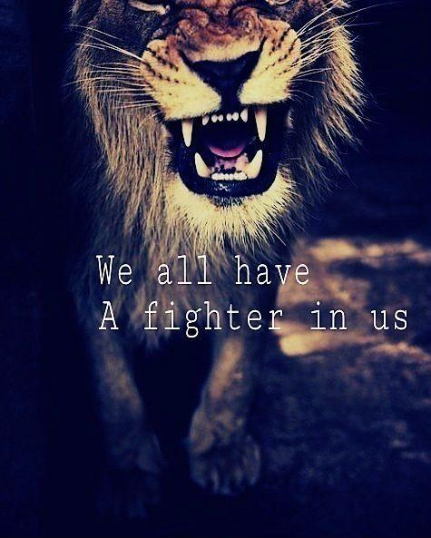 We all have a fighter in us Picture Quote #1