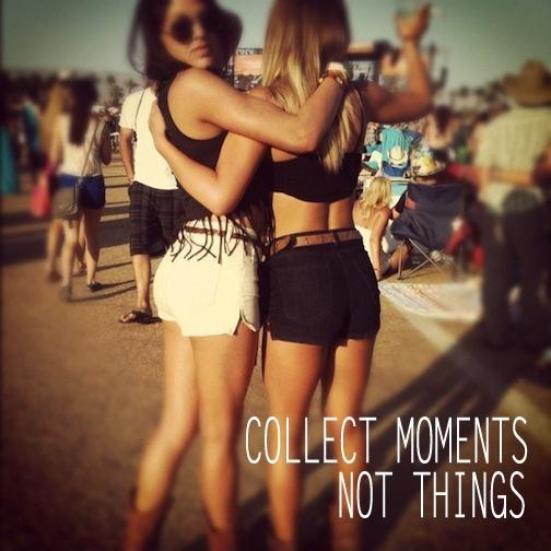 Collect moments not things Picture Quote #4