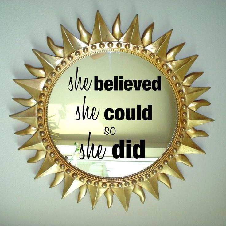 She believed she could so she did Picture Quote #1