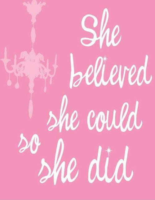 She believed she could so she did Picture Quote #3