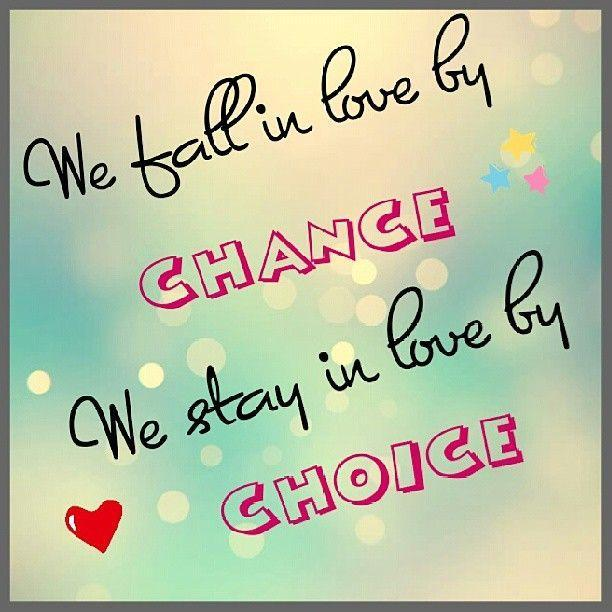 We fall in love by chance we stay in love by choice Picture Quote #1