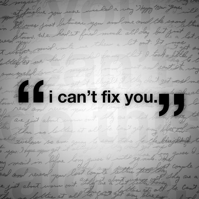 I can't fix you Picture Quote #1