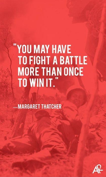 You may have to fight a battle more than once to win it Picture Quote #1