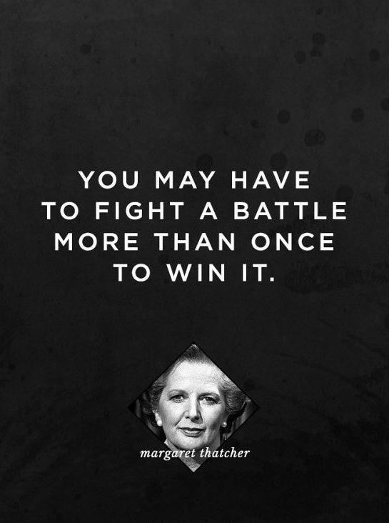 You may have to fight a battle more than once to win it Picture Quote #2