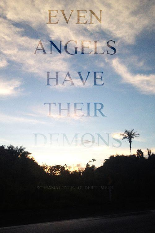 Even angels have their demons Picture Quote #1