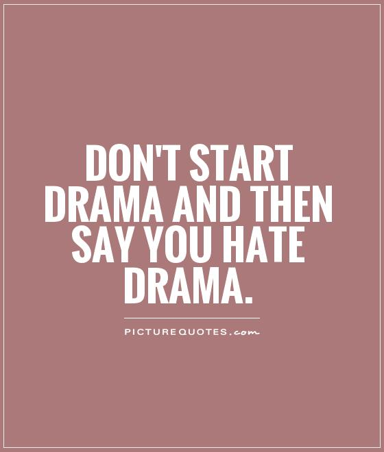 Drama Queen Quotes & Sayings | Drama Queen Picture Quotes