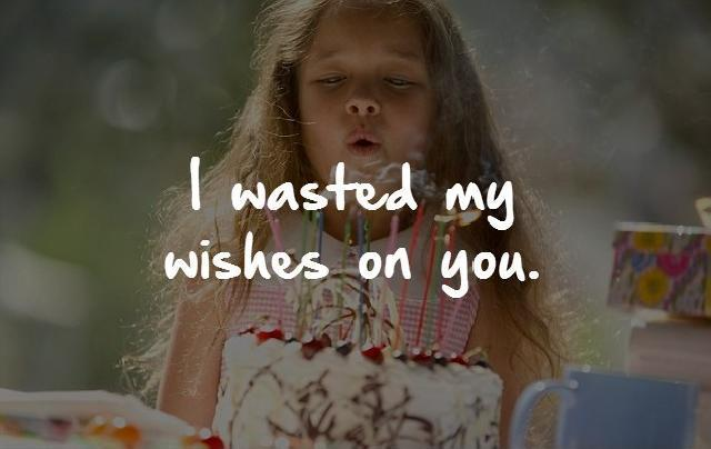 I wasted my wishes on you Picture Quote #1