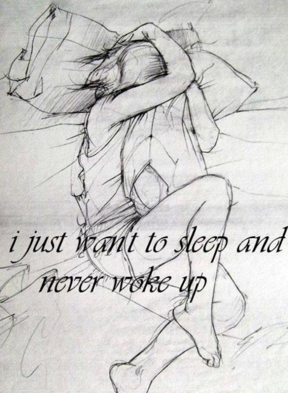 I just want to sleep and never wake up Picture Quote #1
