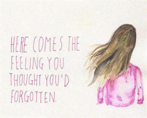 Here comes the feeling that you though you had forgotten Picture Quote #1