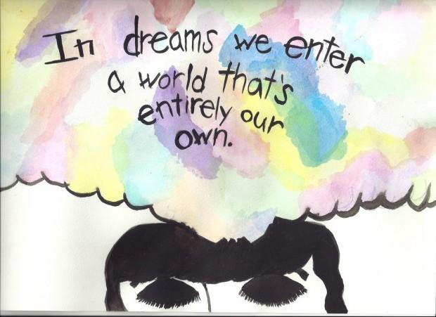 In dreams we enter a world that's entirely our own Picture Quote #1