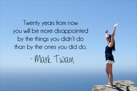Twenty years from now you will be more disappointed by the things that you didn't do than by the ones you did do Picture Quote #3