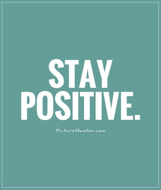 Stay positive Picture Quote #1