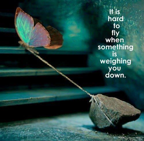 It's hard to fly when something is weighing you down Picture Quote #1