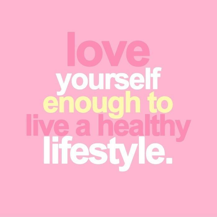 Love yourself enough to have a healthy lifestyle Picture Quote #1