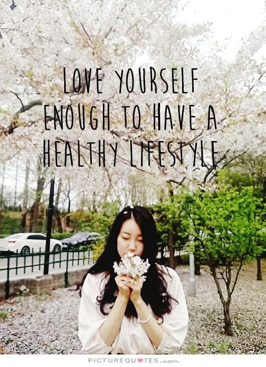 Love yourself enough to have a healthy lifestyle Picture Quote #2
