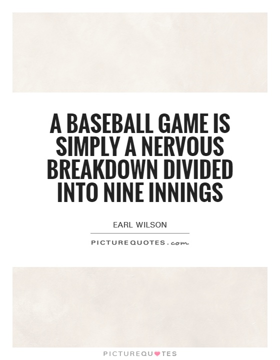A baseball game is simply a nervous breakdown divided into nine innings Picture Quote #1