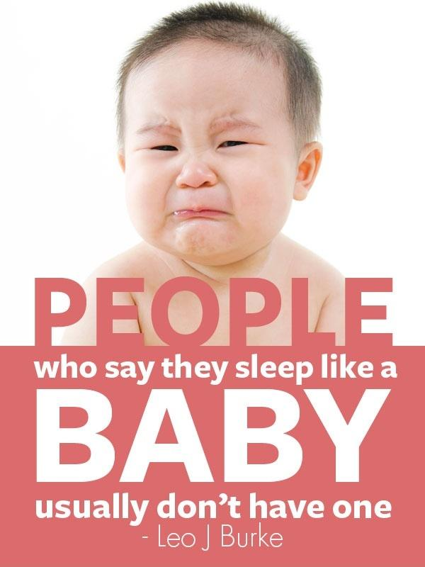 People who say they sleep like a baby usually don't have one Picture Quote #1