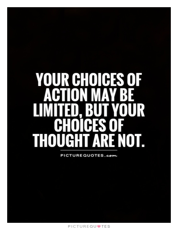 Quotes Of Inspiration And Love Your choices of action...