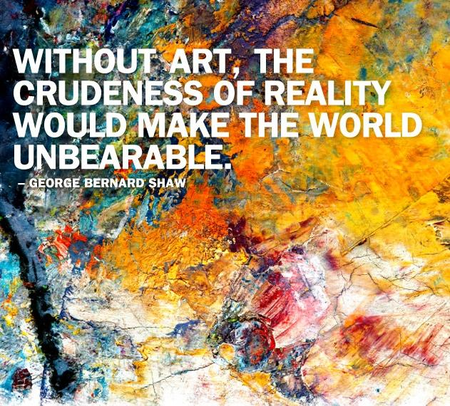 Without art, the crudeness of reality would make the world unbearable Picture Quote #1