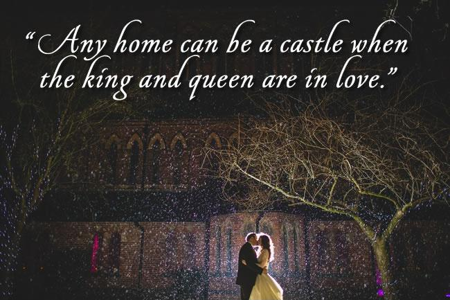 Any home can be a castle when the king and queen are in love Picture Quote #1