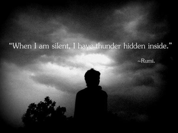 When I am silent I have thunder hidden inside Picture Quote #1