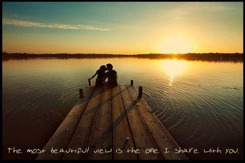The most beautiful view is the one I share with you Picture Quote #1
