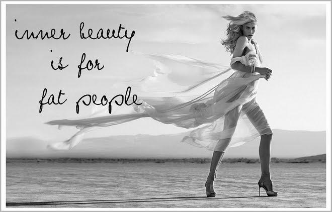 Inner beauty is for fat people Picture Quote #1