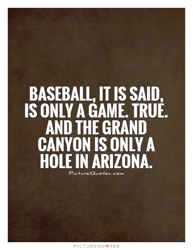 Baseball, it is said, is only a game. True. And the Grand ...