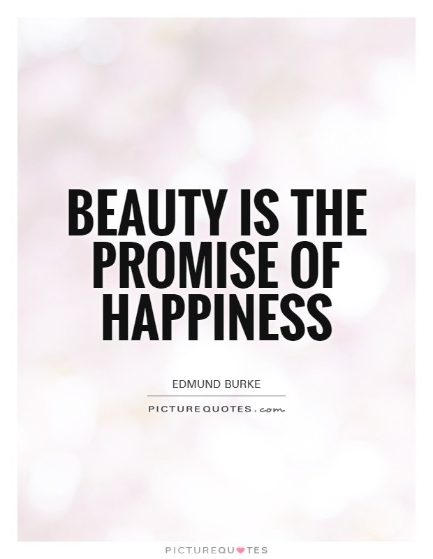 Beauty is the promise of happiness Picture Quote #1