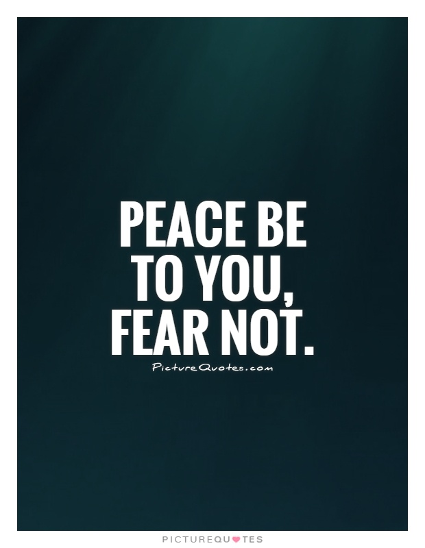 Peace Be To You Fear Not Picture Quotes