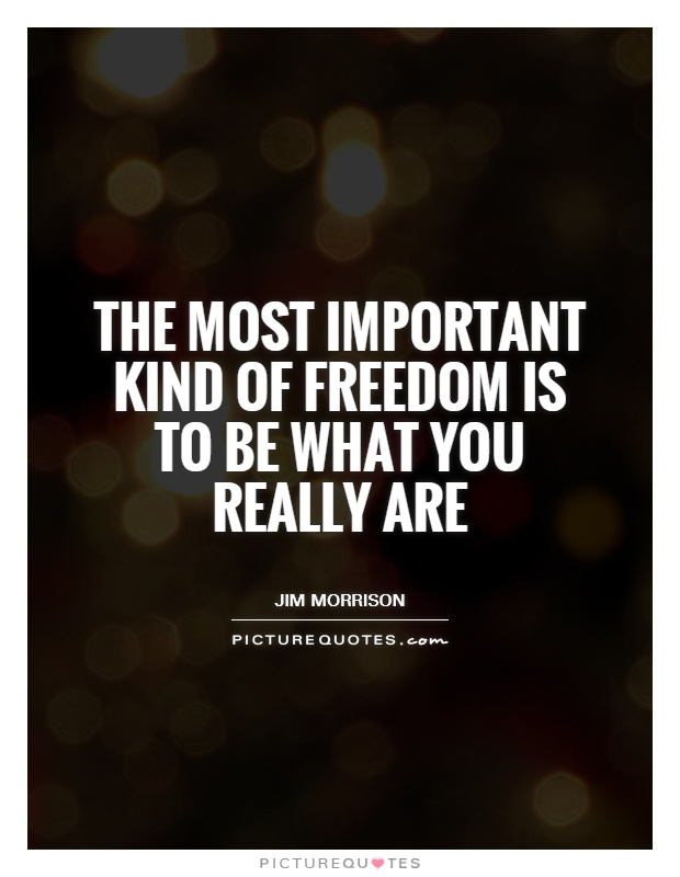 The most important kind of freedom is to be what you really are Picture Quote #1