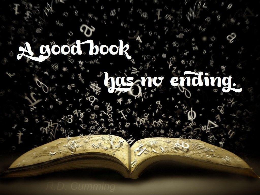 A good book has no ending Picture Quote #1