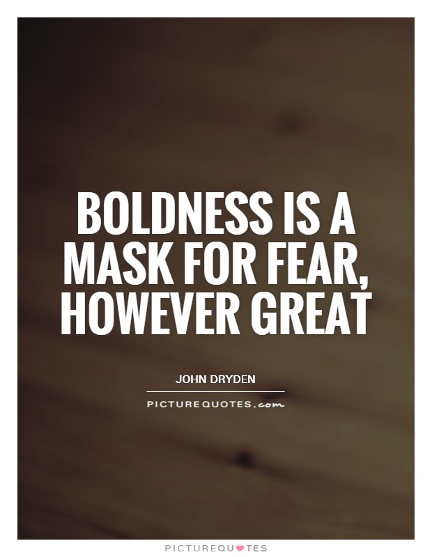 Superbe Boldness Is A Mask For Fear, However Great Picture Quote #1
