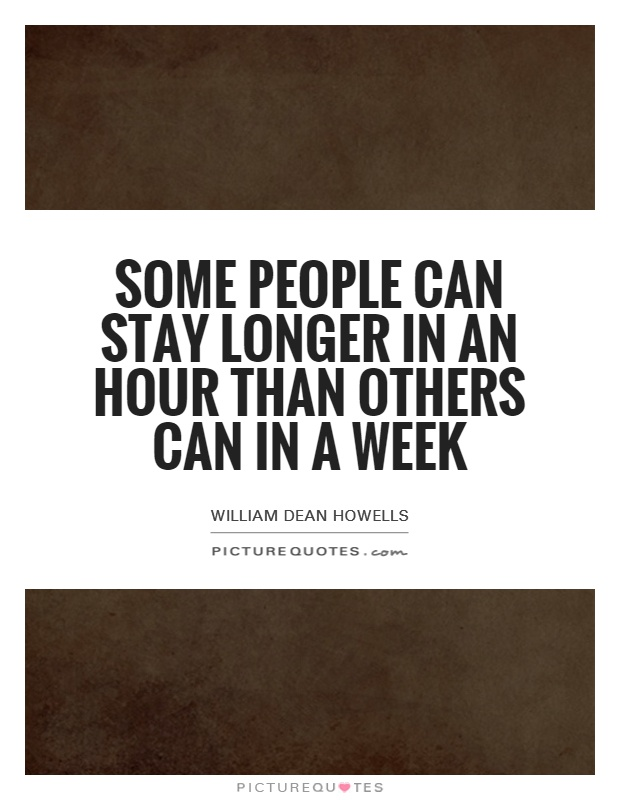 Some people can stay longer in an hour than others can in a week Picture Quote #1