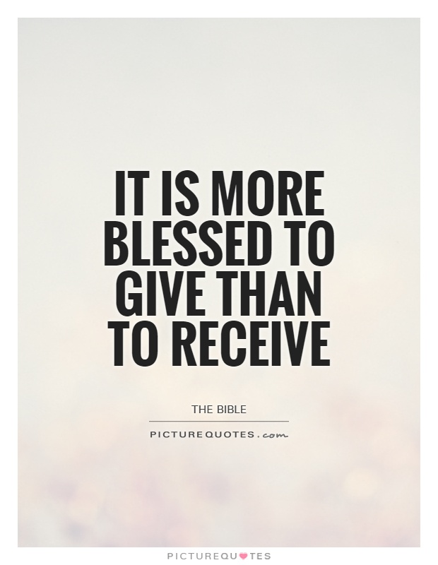 It is more blessed to give than to receive Picture Quote #1