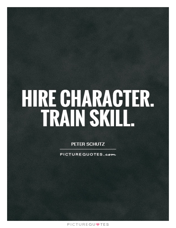 Hire character. Train skill Picture Quote #1