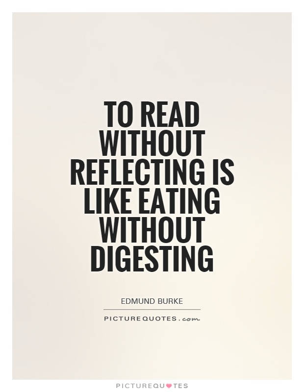 To read without reflecting is like eating without digesting Picture Quote #1