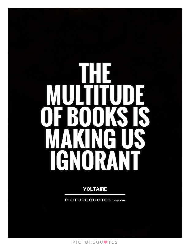 The multitude of books is making us ignorant Picture Quote #1