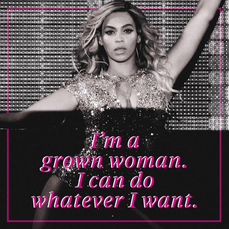 I'm a grown woman. I can do whatever I want Picture Quote #1