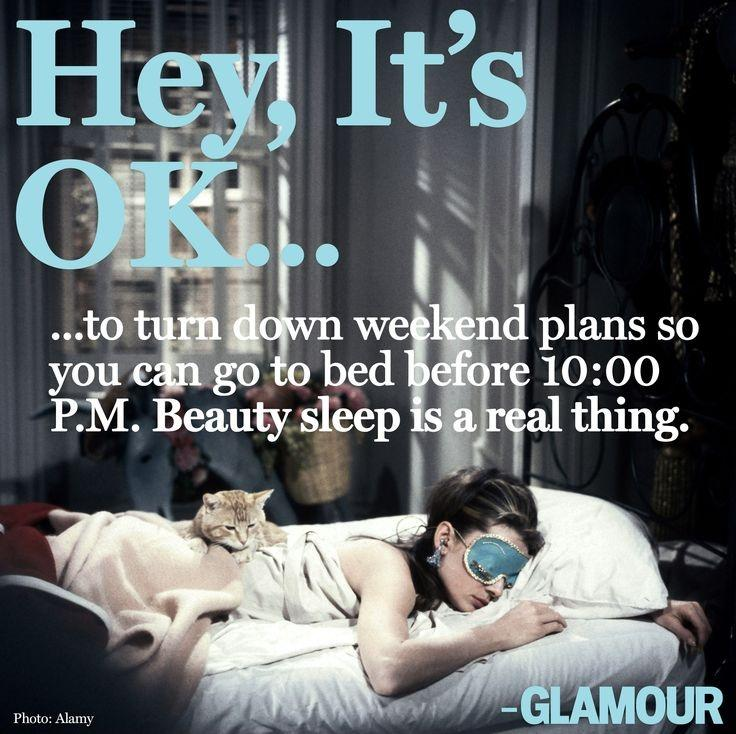 Hey, it's OK to turn down weekend plans so you can go to bed before 10:00 P.M. Beauty sleep is a real thing Picture Quote #1