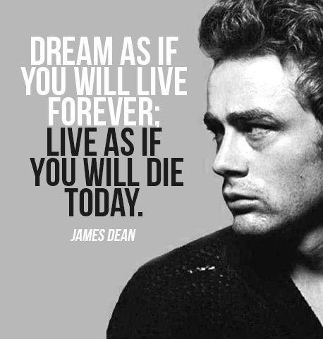 Dream as if you'll live forever. Live as if you'll die today Picture Quote #2