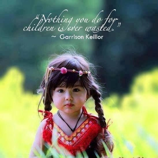 Nothing you do for children is ever wasted Picture Quote #1
