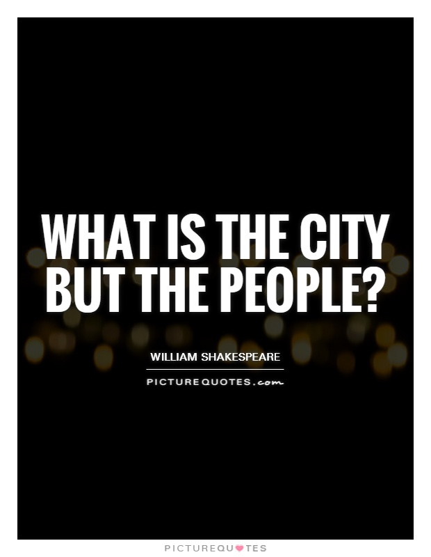 What is the city but the people? Picture Quote #1