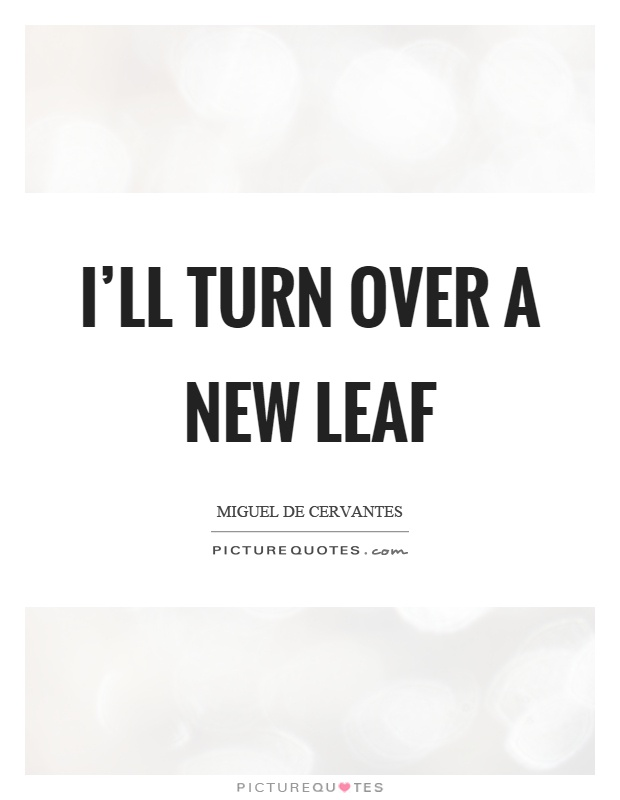 I Ll Turn Over A New Leaf Picture Quote 1