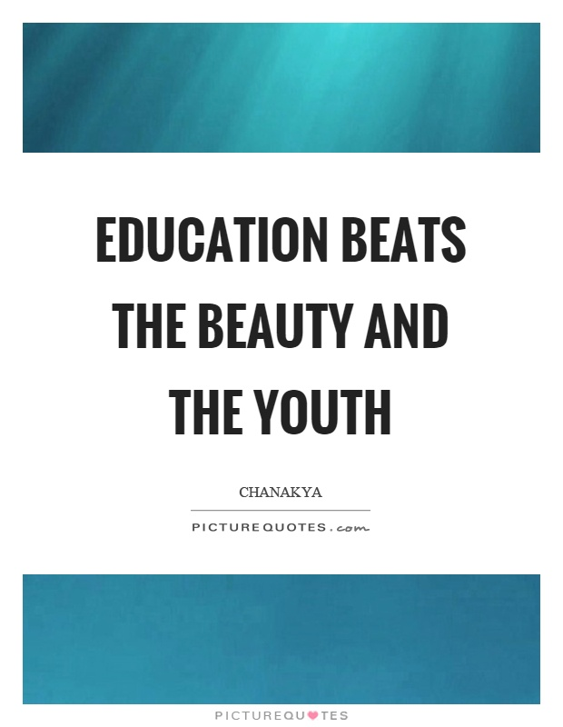 Education beats the beauty and the youth Picture Quote #1