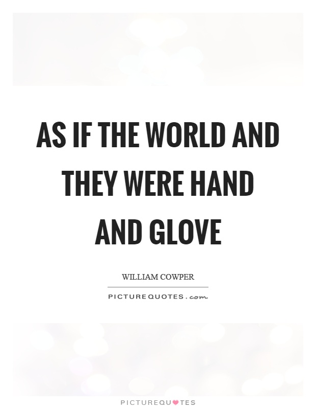 As if the world and they were hand and glove Picture Quote #1